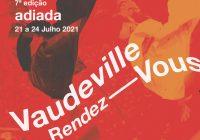 """Festival Internacional Vaudeville Rendez-Vous"" adiado para julho de 2021"