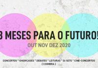 """""""3 meses para o Futuro!"""" – Mais de oitenta atividades em diversos espaços culturais de Coimbra até meados de dezembro"""