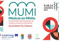"""""""MUMi – Músicas no Minho"""" promete muita animação em Tui e Valença, de 09 a 11 de setembro, naquele que é o primeiro mercado de música profissional luso-galaico"""
